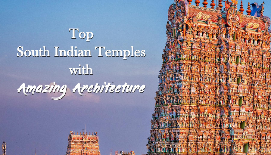 41 Famous Temples In South India with Amazing Architecture